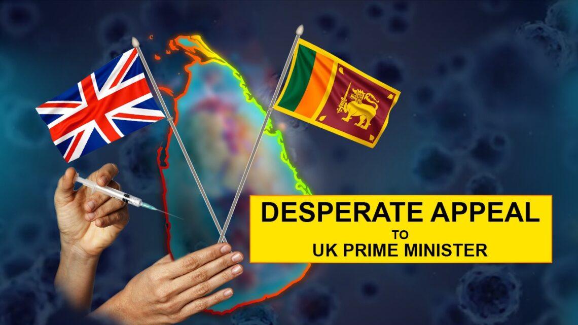VACCINE CRISIS IN SRI LANKA – LANKANS APPEAL TO UK PRIME MINISTER, BORRIS JOHNSON
